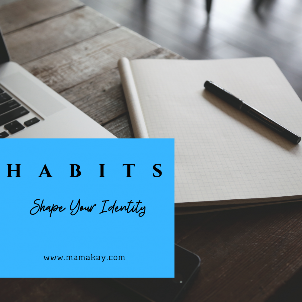 Habits Shape Your Identity